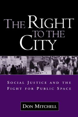 The Right to the City: Social Justice and the Fight for Public Space
