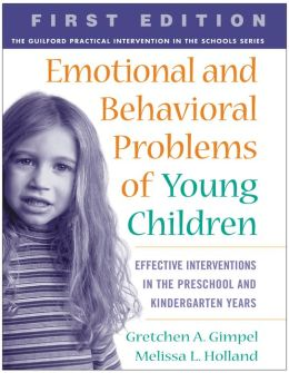 Emotional and Behavioral Problems of Young Children: Effective Interventions in the Preschool and Kindergarten Years