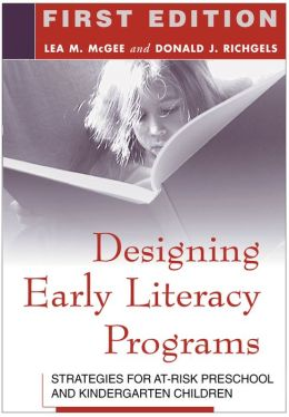 Designing Early Literacy Programs, First Edition: Strategies for At-Risk Preschool and Kindergarten Children