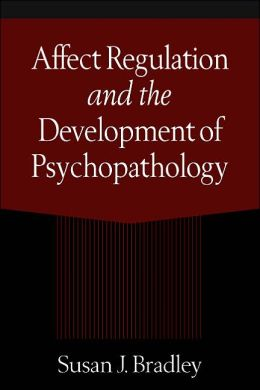 Affect Regulation and the Development of Psychopathology
