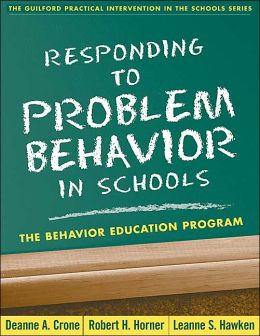 Responding to Problem Behavior in Schools: The Behavior Education Program