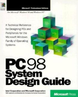PC 98 System Design Guide: A Technical Reference for Designing Pcs and Peripherals