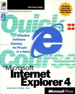 Quick Course in Microsoft Internet Explorer 4