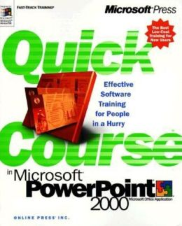 Quick Course in Microsoft PowerPoint 2000