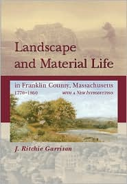 Landscape and Material Life in Franklin County, Massachusetts, 1770-1860