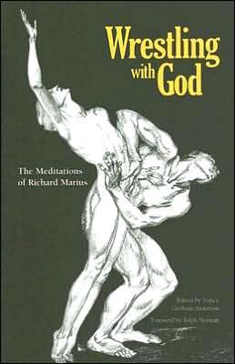 Wrestling with God: The Meditations of Richard Marius