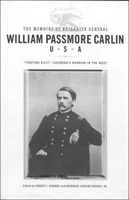 The Memoirs Of Brigadier General William Passmore Carlin, U.S.A: