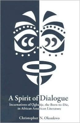 A Spirit of Dialogue: Incarnations of Ogbanje the Born-to-Die, in African American Literature
