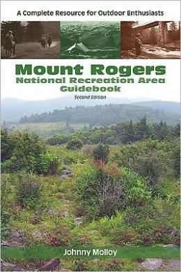 Mount Rogers National Recreation Area Guidebook: A Complete Resource for Outdoor Enthusiasts