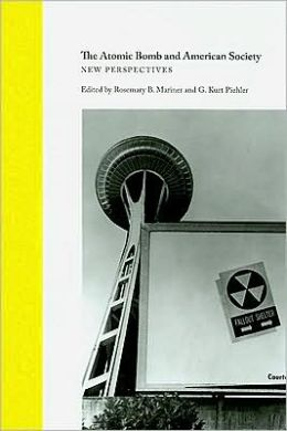 The Atomic Bomb and American Society: New Perspectives