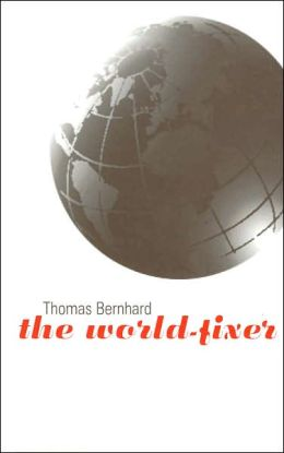 The World-Fixer (Studies in Austrian Literature, Culture, and Thought Translation Series)