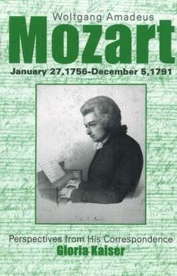 Wolfgang Amadeus Mozart: Perspectives from His Correspondence