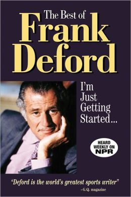 The Best of Frank Deford: I'm Just Getting Started