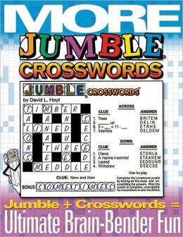 More Jumble Crosswords: Jumble + Crossword = Ultimate Brain-Bender Fun