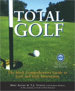 Total Golf: The Most Comprehensive Guide to Golf Instruction