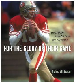 For The Glory of Their Game: Stories of Life in the NFL by the Men Who Lived It