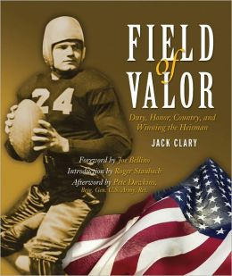 Field of Valor: Duty, Honor, Country, and Winning the Heisman