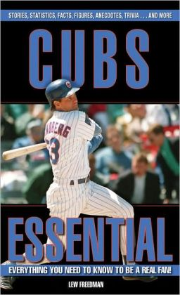 Cubs Essential: Everything You Need to Know to Be a Real Fan!