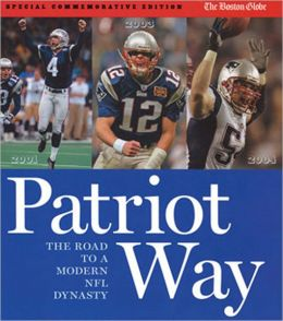 Patriot Way: The Road to a Modern Day Dynasty