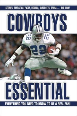 Cowboys Essential: Everything You Need to Know to Be A Real Fan