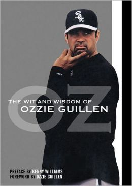 The Wit and Wisdom of Ozzie Guillen