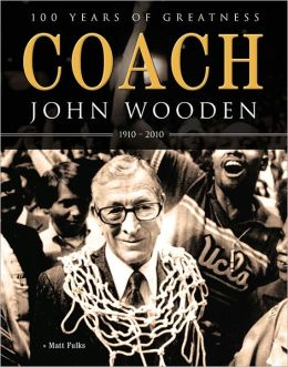 Coach John Wooden: 100 Years of Greatness