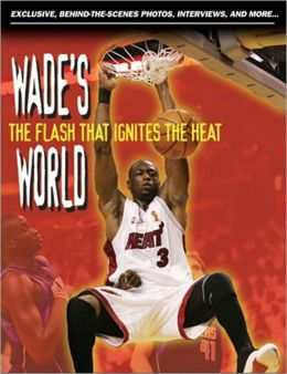 Wade's World: The Flash That Ignites the Heat