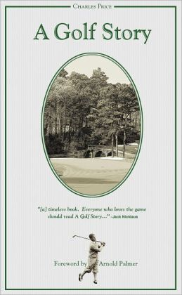 A Golf Story: Bobby Jones, the Augusta National, and the Masters Tournament