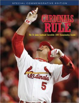 Cardinals Rule: St. Louis Cardinal's Incredible 2006 Championship Season