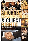 Attorney Responsibilities and Client Rights: Your Legal Guide to Attorney-Client Relationship