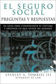 Seguro Social preguntas y respuestas: Su guia para comprender el sistema y obtener lo que usted ha ganado (Social Security Q and A, Spanish Edition)