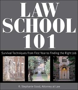Law School 101: Survival Techniques from Pre-Law to Life as an Attorney
