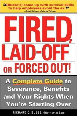 Fired, Laid Off or Forced Out