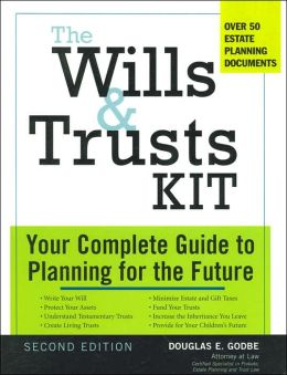 The Wills & Trusts Kit: Your Complete Guide to Planning for the Future