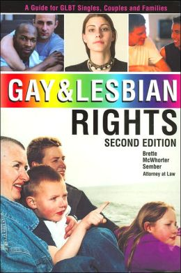 Gay and Lesbian Rights: A Guide for GLBT Singles, Couples and Families (Second Edition)