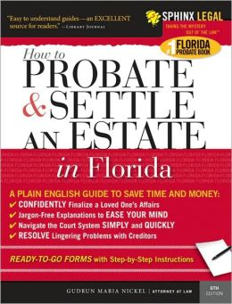 Probate and Settle an Estate in Florida, 6E