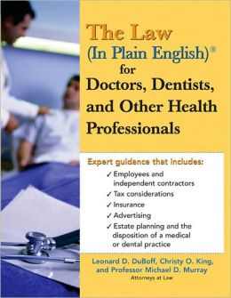 The Law (In Plain English) for Doctors, Dentists and Other Health Professionals