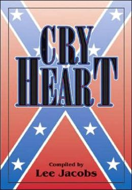 Cry Heart: Stories and Memoirs from the Confederacy