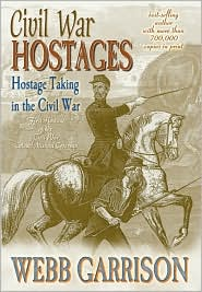 Civil War Hostages: Hostage Taking in the Civil War