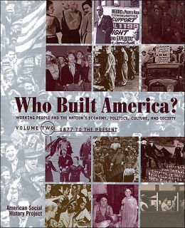 Who Built America?: From 1877 to Present