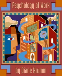 Psychology at Work: An Introduction to Industrial/Organizational Psychology