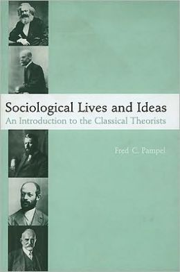 Sociological Lives and Ideas: An Introduction to the Classical Theorists