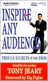 Inspire Any Audience: Proven Secrets of the Pros