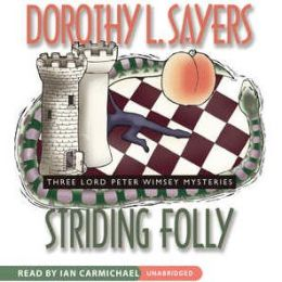 Striding Folly:Three Lord Peter Wimsey Mysteries