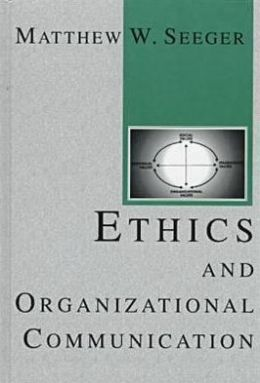 Ethics and Organizational Communication