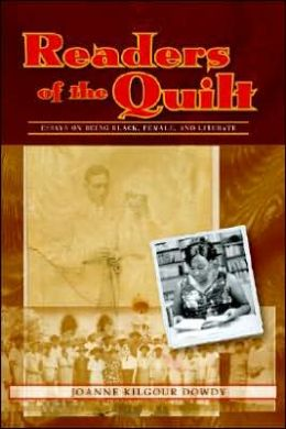 Readers of the Quilt: Essays on Being Black, Female, and Literate