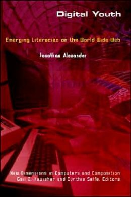 Digital Youth: Emerging Literacies on the World Wide Web