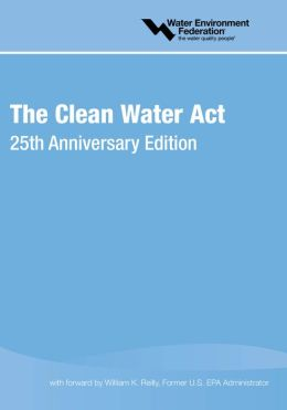 Clean Water Act: 25th Anniversary Edition