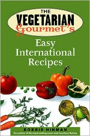 Vegetarian Gourmet's Easy International Recipes