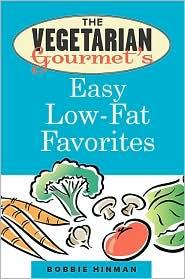 The Vegetarian Gourmet's Easy Low-Fat Favorites